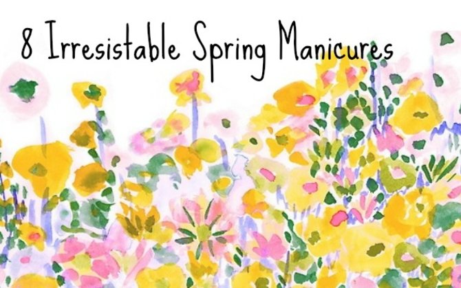 8 irresistible springtime manicures
